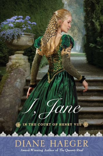 I, Jane - In the Court of Henry VIII eBook by Diane Haeger