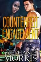 Counterfeit Engagement ebook by Stephanie Morris