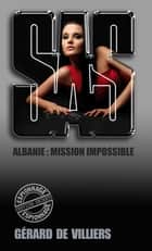 SAS 133 Albanie mission impossible ebook by Gérard de Villiers