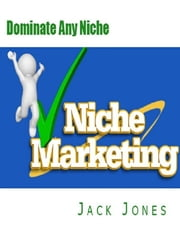 Dominate Any Niche ebook by Jack Jones