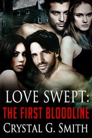 Love Swept: The First Bloodline Book 2 ebook by Crystal G. Smith