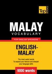 Malay vocabulary for English speakers - 9000 words ebook by Andrey Taranov, Victor Pogadaev