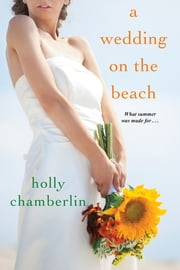 A Wedding on the Beach ebook by Holly Chamberlin