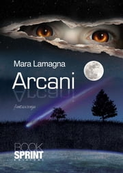 Arcani ebook by Mara Lamagna