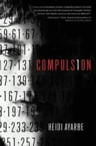 Compulsion ebook by Heidi Ayarbe