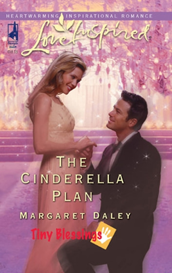 The Cinderella Plan (Mills & Boon Love Inspired) (Tiny Blessings, Book 4) eBook by Margaret Daley