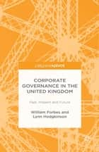 Corporate Governance in the United Kingdom ebook by W. Forbes,L. Hodgkinson