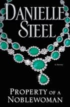 Property of a Noblewoman ebook by Danielle Steel