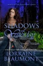 Shadows of Yesterday ebook by