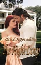 The Night Lamp ebook by Carol A. Spradling