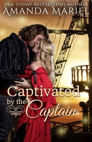 Captivated by the Captain ebook by Amanda Mariel