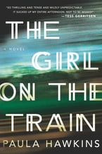 The Girl on the Train, A Novel