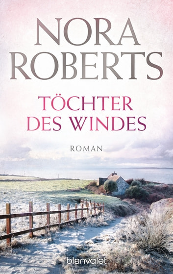 Töchter des Windes - Roman eBook by Nora Roberts