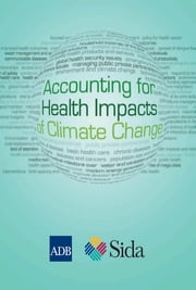 Accounting for Health Impacts of Climate Change ebook by Asian Development Bank