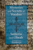 Mysteries and Secrets of Voodoo, Santeria, and Obeah ebook by Lionel and Patricia Fanthorpe