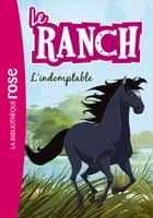Le Ranch 03 - L'indomptable ebook by Christelle Chatel, Télé Images Kids