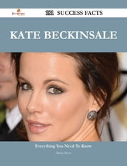 Kate Beckinsale 181 Success Facts - Everything you need to know about Kate Beckinsale ebook by Danny Reyes
