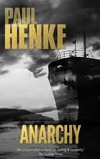 Anarchy ebook by Paul Henke