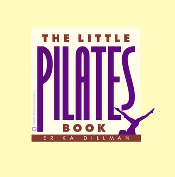 The Little Pilates Book ebook by Erika Dillman