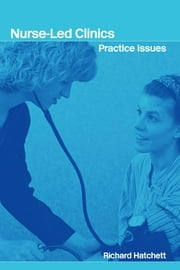 Nurse-Led Clinics - Practical Issues ebook by