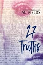 27 Truths - Ava's Story ebook by MJ Fields