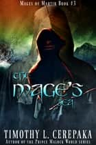 The Mage's Sea - Mages of Martir Book #3 電子書籍 by Timothy L. Cerepaka
