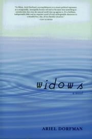 Widows - A Novel ebook by Ariel Dorfman,Stephen Kessler