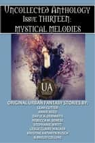 Mystical Melodies - A Collected Uncollected Anthology ebook by