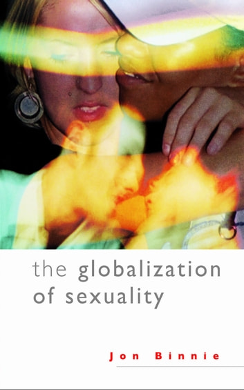 The Globalization of Sexuality ebook by Dr Jon Binnie
