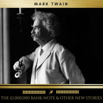 The £1,000,000 Bank-Note & other new Stories audiobook by Mark Twain