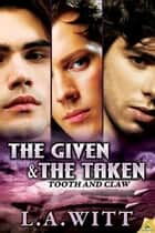 The Given & The Taken ebook by L.A. Witt