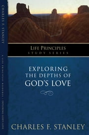 Exploring the Depths of God's Love ebook by Charles Stanley