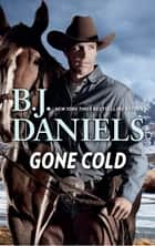 Gone Cold ebook by B.J. Daniels