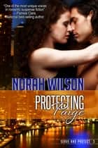 Protecting Paige - Book 3 in the Serve and Protect Series ebook by Norah Wilson