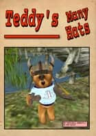 Teddy's Many Hats - (Free Illustrated Story) ebook by Maxwell Grantly