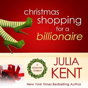 Christmas Shopping for a Billionaire audiobook by Julia Kent