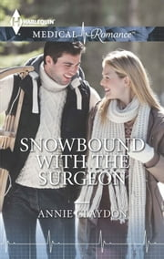 Snowbound with the Surgeon ebook by Annie Claydon