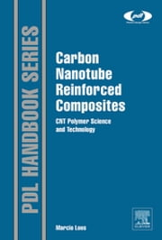 Carbon Nanotube Reinforced Composites - CNT Polymer Science and Technology ebook by Marcio Loos