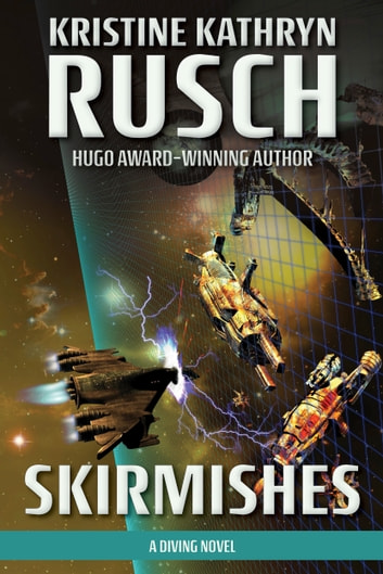 Skirmishes - A Diving Novel ebook by Kristine Kathryn Rusch