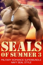 SEALs of Summer 3 - SEALs of Summer ebook by Jennifer Lowery,Lynn Raye Harris,Cora Seton,Zoe York,Kimberley Troutte,Elle James,Delilah Devlin,Kat Cantrell,Anne Marsh,Kate Pearce,Amity Lassiter