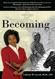 Becoming ebook by LaKetia W. Carrell, M.Ed., LPC