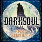 Darksoul (The Godblind Trilogy, Book 2) audiobook by Anna Stephens