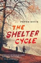 The Shelter Cycle ebook by Peter Rock