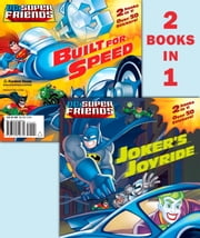 Joker's Joyride/Built for Speed (DC Super Friends) ebook by Dennis Shealy,Random House