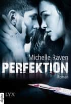 Perfektion ebook by Michelle Raven