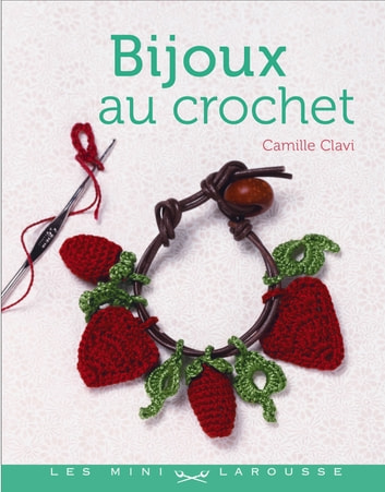 Bijoux en crochet eBook by Camille Clavi