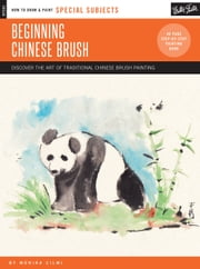 Special Subjects: Beginning Chinese Brush - Discover the art of traditional Chinese brush painting ebook by Kobo.Web.Store.Products.Fields.ContributorFieldViewModel
