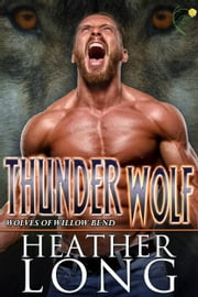 Thunder Wolf ebook by Heather Long
