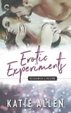 Erotic Experiments ebook by Katie Allen
