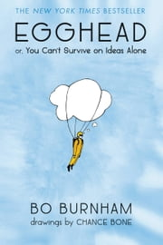 Egghead - Or, You Can't Survive on Ideas Alone ebook by Bo Burnham